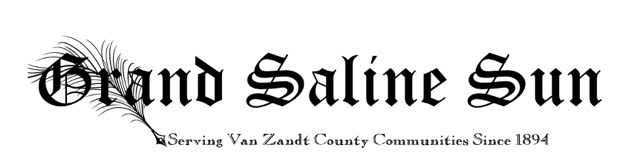 Grand Saline Sun, Serving Van Zandt County Communities Since 1894